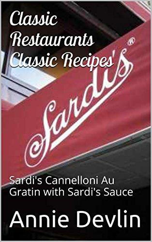 Classic Restaurants Classic Recipes: Sardi's Cannelloni Au Gratin with Sardi's Sauce
