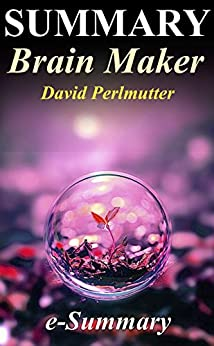 ;LINK; Summary - Brain Maker: David Perlmutter - The Power Of Gut Microbes To Heal And Protect Your Brain (Brain Maker: A Full Summary - Paperback, Audible, Audio Book, Book, Summary). Nathan Gander detected cuenta Moore software designer