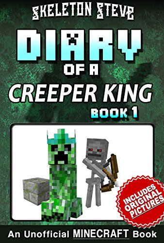 Diary of a Minecraft Creeper King - Book 1: Unofficial Minec