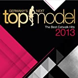 Germany's Next Topmodel - The Best Catwalk Hits 2013