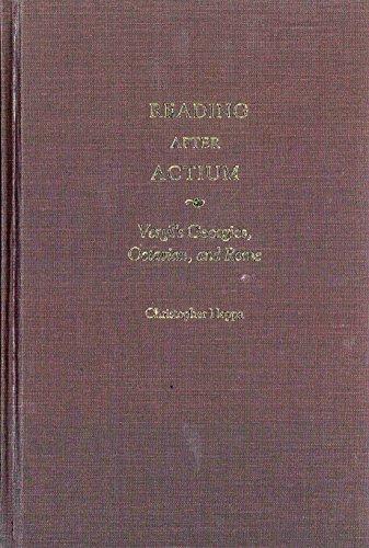 Reading after Actium: Vergil's Georgics, Octavian, and Rome
