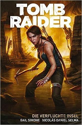 Lara Croft Tomb Raider Bd 1 Die Verfluchte Insel Gail