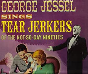 "George Jessel Sings Tear Jerkers of The Not-So-Gay Nineties [ 12"" Vinyl Record Album ]"