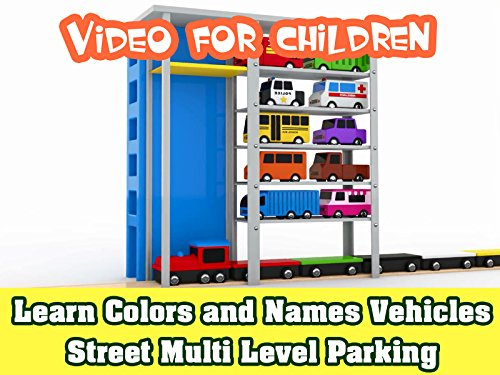 Street Level (Learn Colors and Names Vehicles Street Multi Level Parking - Video for Children)