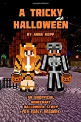 A Tricky Halloween: An Unofficial Minecraft Halloween Story for Early Readers Paperback