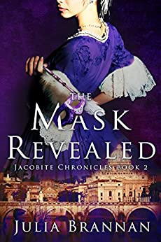 The Mask Revealed (The Jacobite Chronicles Book 2) by [Brannan, Julia]