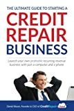 img - for The Ultimate Guide to Starting A Credit Repair Business: Launch your own profitable recurring-revenue business with just a computer and a phone book / textbook / text book