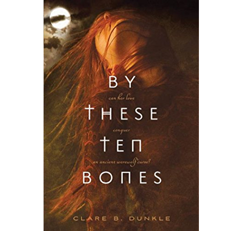 Amazon Com By These Ten Bones Ebook Dunkle Clare B Kindle Store