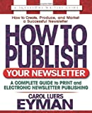 How to Publish Your Newsletteris designed to steer editors, entrepreneurs, and volunteers through every phase of the newsletter publishing process―from planning to distribution. It offers practical advice on creating budgets, hiring s...