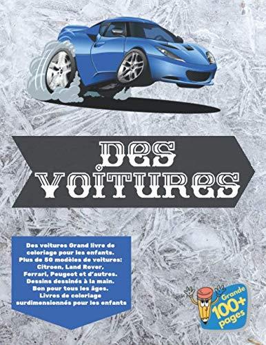 Des voitures Grand livre de coloriage pour les enfants. Plus de 50 modèles de voitures: Citroen, Land Rover, Ferrari, Peugeot et d'autres. Dessins ... pour les enfants (French ()