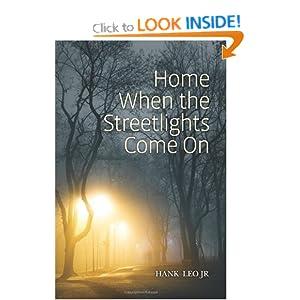 Home When the Streetlights Come On Hank Leo Jr., Debra Longnecker and Mr. John S. Ready