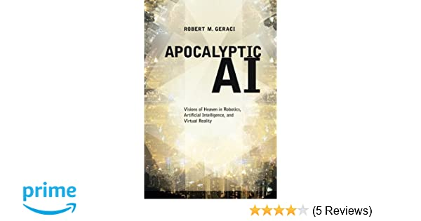 641fdb81751 Apocalyptic AI  Visions of Heaven in Robotics