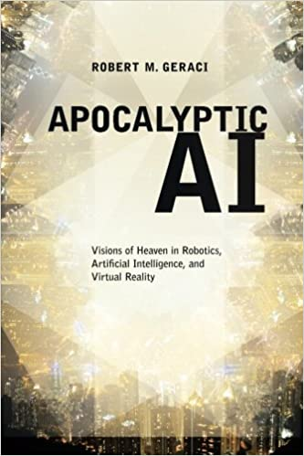 Apocalyptic ai visions of heaven in robotics artificial apocalyptic ai visions of heaven in robotics artificial intelligence and virtual reality reprint edition fandeluxe Images
