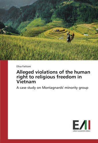 Alleged violations of the human right to religious freedom in Vietnam: A case study on Montagnards' minority group pdf