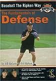 Baseball the Ripken Way: Fundamentals of Defense