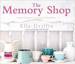 a3d75d0566b24 The Memory Shop  Amazon.co.uk  Ella Griffin  9781510059252  Books