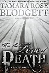 For the Love of Death (#7): Dark Dystopian Paranormal Romance (The Death Series)