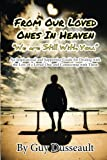 img - for From Our Loved Ones in Heaven - We are Still With You: An Inspirational and Supportive Guide for Dealing with the Loss of a Loved One and Connecting with Them book / textbook / text book