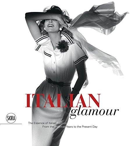 Italian Glamour: The Essence of Italian Fashion, From the Postwar Years to the Present (Costume Store In Manhattan)