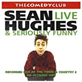 Sean Hughes - Live and Seriously Funny