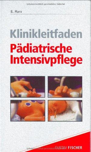 Klinikleitfaden Pädiatrische Intensivpflege