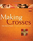 Making Crosses: A Creative Connection to God (Active Prayer Series)