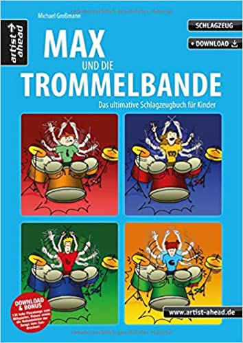 Max und die Trommelbande Das ultimative Schlagzeugbuch für Kinder!