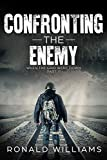 Confronting The Enemy: A Post Apocalyptic EMP Survival Thriller (The When The Grid Went Down Series Book 3)