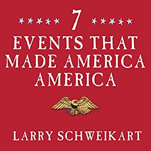 Seven Events That Made America America Audiobook