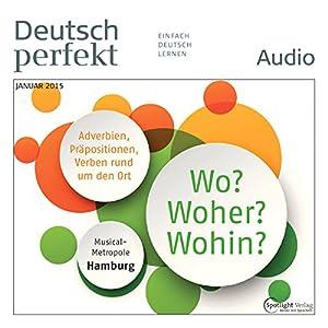 Deutsch perfekt Audio - Wo? Woher? Wohin? 1/2015 Audiobook