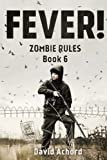 Fever!: Zombie Rules Book 6
