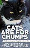 Cats are for Chumps: Cat poems for your Crazy Cat Lady or Man (Cat Haiku & Picture Book 1)