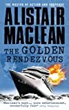 Front cover for the book The Golden Rendezvous by Alistair MacLean