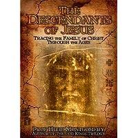 Los descendientes de Jesús: rastreando a la familia de Cristo a través de las edades