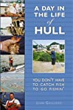 A Day in the Life of Hull, John Galluzzo, 1596291419