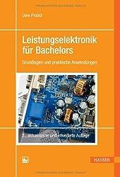 Leistungselektronik für Bachelors: Grundlagen und praktische Anwendungen von Probst, Uwe (2011) Broschiert
