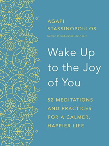 Wake Up to the Joy of You: 52 Meditations and Practices for a Calmer, Happier Life cover
