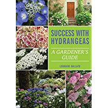 Success with Hydrangeas: A Gardener's Guide