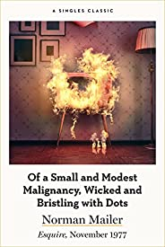 Of a Small and Modest Malignancy, Wicked and Bristling With Dots (Singles Classic)