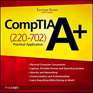 CompTIA A+ Practical Application (220-702) Lecture Series Lecture