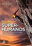 capa de Super-Humanos. Como os Atletas Radicais Redefinem os Limites do Possível