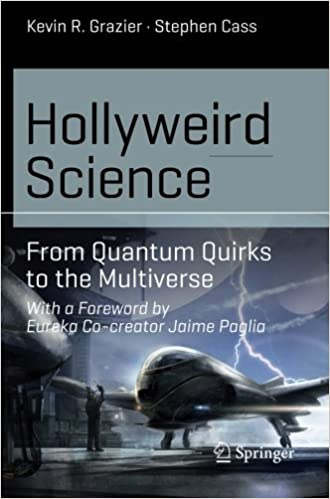 Hollyweird Science: From Quantum Quirks to the Multiverse (Science and Fiction) by Kevin R. Grazier (2015-08-05)
