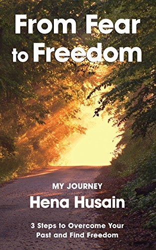 From Fear To Freedom, My Journey by Hena Husain ebook deal