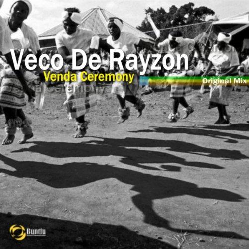 Amazon.com: Venda Ceremony (Original Mix): Veco De Rayzon: MP3