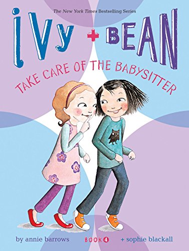 Take Care of the Babysitter (Ivy & Bean, Book ()