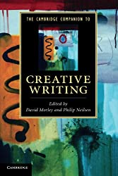 The Cambridge Companion to Creative Writing (Cambridge Companions to Literature)