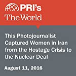 This Photojournalist Captured Women in Iran from the Hostage Crisis to the Nuclear Deal | Shirin Jaafari