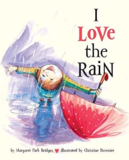 I Love the Rain by [Bridges, Margaret Park]