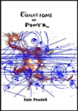 Equations of Power, Pendell, Dale, 188262310X