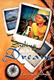 Sailing on a Dream, Tyler Rush Bangert, 1438914954
